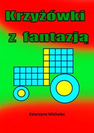 okładka Krzyżówki z fantazją, Ebook | Katarzyna Michalec