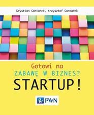 okładka Gotowi na zabawę w biznes? Startup!, Ebook | Krystian  Gontarek, Krzysztof  Gontarek