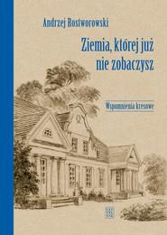 okładka Ziemia, której już nie zobaczysz, Ebook   Andrzej Rostworowski