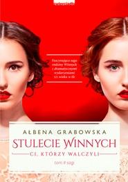 okładka Stulecie Winnych. Ci, którzy walczyli, Ebook | Ałbena  Grabowska