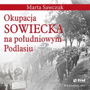 okładka Okupacja Sowiecka na południowym Podlasiu, Ebook | Marta  Sawczuk