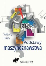 okładka Podstawy maszynoznawstwa, Ebook | Witold  Biały