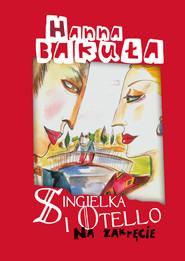 okładka Singielka i Otello na zakręcie, Ebook   Hanna Bakuła