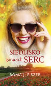 okładka Siedlisko gorących serc, Ebook   Roma J. Fiszer