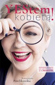okładka YEStem kobietą, Ebook | Katarzyna Pawlikowska