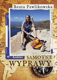 okładka Samotne wyprawy, Ebook | Beata Pawlikowska