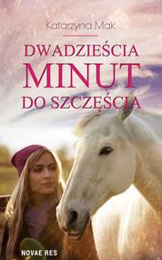 okładka Dwadzieścia minut do szczęścia, Ebook | Katarzyna Mak