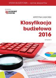 okładka Klasyfikacja budżetowa 2016. Wydanie III, Ebook | Krystyna Gąsiorek