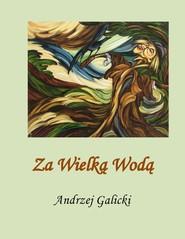 okładka Za wielką wodą, Ebook   Andrzej Galicki
