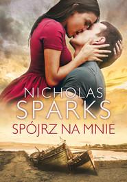 okładka Spójrz na mnie, Ebook | Nicholas Sparks