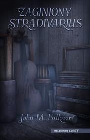 okładka Zaginiony stradivarius, Ebook | John M. Falkner