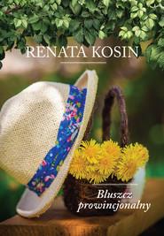 okładka Bluszcz prowincjonalny, Ebook | Renata Kosin