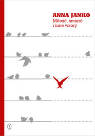 okładka Miłość, śmierć i inne wzory, Ebook | Anna Janko