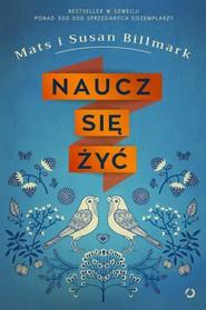okładka Naucz się żyć, Ebook | Mats Billmark, Susan Billmark
