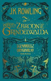 okładka Fantastyczne zwierzęta. Zbrodnie Grindelwalda. Scenariusz oryginalny, Ebook | Joanne K. Rowling