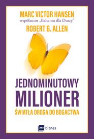 okładka Jednominutowy milioner. Światła droga do bogactwa, Ebook   Mark Victor Hansen, Robert G. Allen
