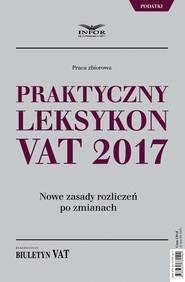 okładka Praktyczny leksykon VAT 2017, Ebook | INFOR PL S.A.