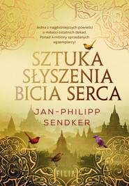 okładka Sztuka słyszenia bicia serca, Ebook   Sendker Jan-Philipp