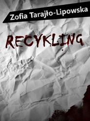 okładka Recykling, Ebook | Zofia Tarajło-Lipowska