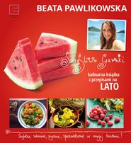 okładka Szczęśliwe garnki. Kulinarne przepisy na lato, Ebook | Beata Pawlikowska