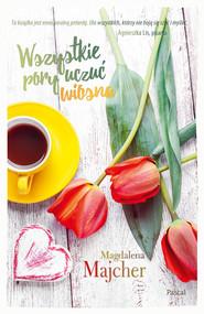okładka Wszystkie pory uczuć. Wiosna, Ebook | Magdalena Majcher