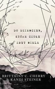 okładka Do dziewczyn, które czuły zbyt wiele, Ebook | Brittainy C.  Cherry, Kandi Steiner