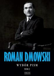 okładka Roman Dmowski Wybór pism Tom 2, Ebook | Roman Dmowski