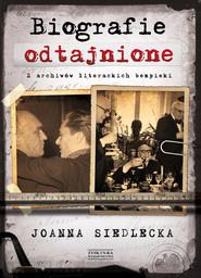 okładka Biografie odtajnione. Z archiwów literackich bezpieki, Ebook   Joanna Siedlecka
