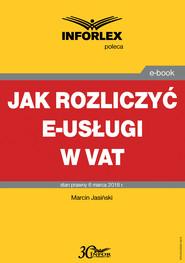 okładka Jak rozliczyć e-usługi w VAT, Ebook   Marcin Jasiński