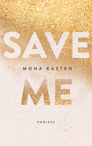 okładka Save me, Ebook | Mona  Kasten