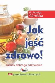 okładka Jak jeść zdrowo, Ebook   Jadwiga  Górnicka