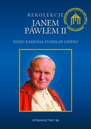 okładka Rekolekcje z Janem Pawłem II, Ebook | Jan Paweł II