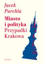 okładka Miasto i polityka, Ebook   Purchla Jacek