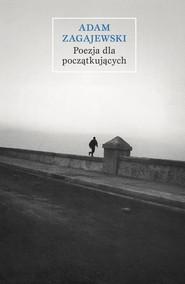 okładka Poezja dla początkujących, Ebook   Adam Zagajewski
