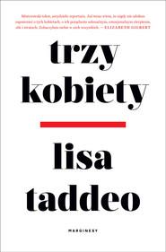okładka Trzy kobiety, Ebook | Lisa Taddeo