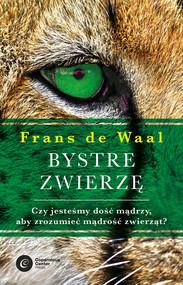 okładka Bystre zwierzę. Czy jesteśmy dość mądrzy, aby zrozumieć bystrość zwierząt?, Ebook | Frans de Waal