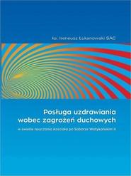 okładka Posługa uzdrawiania wobec zagrożeń duchowych, Ebook | Ireneusz  Łukanowski