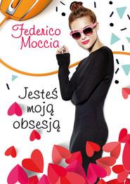 okładka Jesteś moją obsesją, Ebook | Federico Moccia