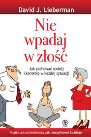 okładka Nie wpadaj w złość, Ebook | David J. Lieberman
