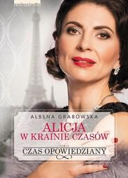 okładka Alicja w krainie czasów. Czas opowiedziany. Tom II, Ebook | Ałbena  Grabowska