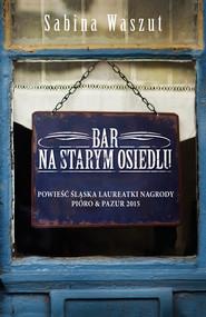 okładka Bar na starym osiedlu, Ebook   Sabina Waszut