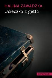 okładka Ucieczka z getta, Ebook | Halina Zawadzka