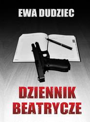 okładka Dziennik Beatrycze, Ebook | Ewa Dudziec