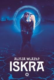 okładka Iskra, Ebook | Alicja Wlazło