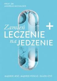 okładka Zamień leczenie na jedzenie, Ebook | Michalsen Andreas