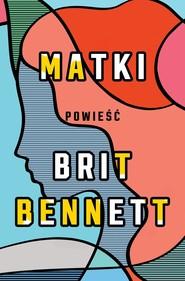 okładka Matki, Ebook | Brit Bennett