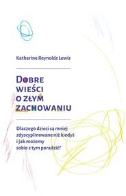okładka Dobre wieści o złym zachowaniu, Ebook | Katherine Reynolds Lewis
