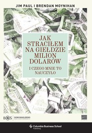okładka Jak straciłem na giełdzie milion dolarów i czego mnie to nauczyło, Ebook | Jim Paul, Brendan Moynihan