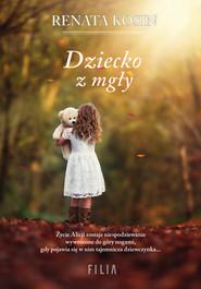 okładka Dziecko z mgły, Ebook | Renata Kosin