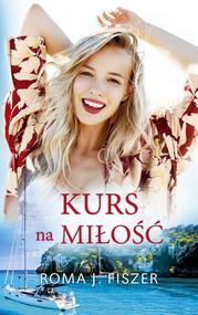 okładka Kurs na miłość, Ebook   Roma J. Fiszer
